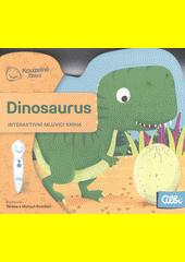 Dinosaurus : interaktivní mluvicí kniha  (odkaz v elektronickém katalogu)