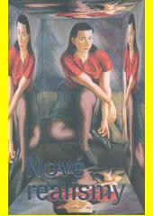Nové realismy : moderní realistické přístupy na československé výtvarné scéně 1918-1945  (odkaz v elektronickém katalogu)