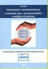 Demokracie a postdemokracie v Evropské unii - aktuální náměty a možná východiska  (odkaz v elektronickém katalogu)