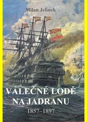 Válečné lodě na Jadranu : 1857-1897  (odkaz v elektronickém katalogu)