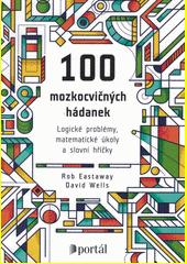 100 mozkocvičných hádanek : logické problémy, matematické úkoly a slovní hříčky  (odkaz v elektronickém katalogu)
