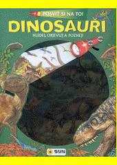 Posviť si na to!. Dinosauři  (odkaz v elektronickém katalogu)