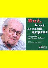 Muž, který se nebál zeptat : vzpomínky na Ctirada Johna  (odkaz v elektronickém katalogu)