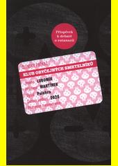 Klub obyčejných smrtelníků : příspěvek k debatě o eutanazii  (odkaz v elektronickém katalogu)