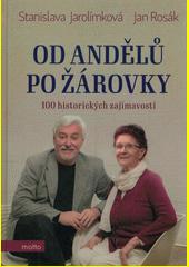 Od andělů po žárovky : 100 historických zajímavostí  (odkaz v elektronickém katalogu)
