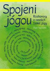 Spojeni jógou : rozhovory o cestách české jógy  (odkaz v elektronickém katalogu)