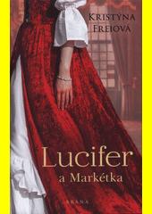 Lucifer a Markétka  (odkaz v elektronickém katalogu)