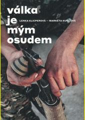 Válka je mým osudem  (odkaz v elektronickém katalogu)