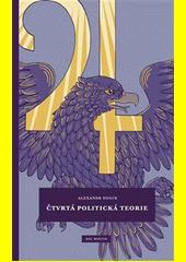 Čtvrtá politická teorie  (odkaz v elektronickém katalogu)
