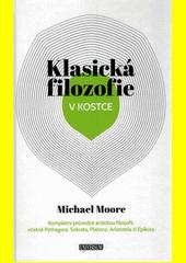 Klasická filozofie v kostce  (odkaz v elektronickém katalogu)