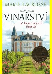 Vinařství : začátek rodinné ságy. V bouřlivých časech  (odkaz v elektronickém katalogu)