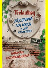 Zřícenina na krku a jiné katastrofy : Trelawney  (odkaz v elektronickém katalogu)