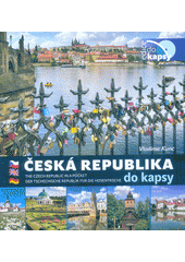 Česká republika do kapsy = Czech Republic in a pocket = Tsechische Republik für die Hosentasche  (odkaz v elektronickém katalogu)