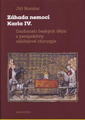 Záhada nemoci Karla IV. : osobnosti českých dějin z perspektivy obličejové chirurgie  (odkaz v elektronickém katalogu)