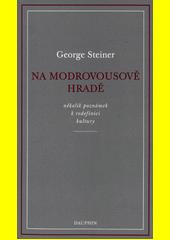 Na Modrovousově hradě : několik poznámek k redefinici kultury  (odkaz v elektronickém katalogu)