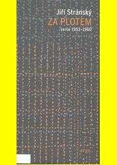 Za plotem : verše 1953-1960  (odkaz v elektronickém katalogu)