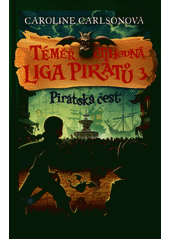 Téměř ctihodná liga pirátů. 3, Pirátská čest / Caroline Carlsonová ; z anglického originálu The very nearly honorable league of pirates #3: The buccaneers' code ... přeložila Romana Bičíková (odkaz v elektronickém katalogu)