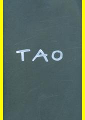 Tao-tek-king : Lao-tsïova kanonická kniha o Tau a ctnosti (odkaz v elektronickém katalogu)