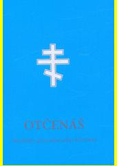 Otčenáš : modlitby pravoslavného křesťana (odkaz v elektronickém katalogu)