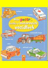 Moje pestrá knížka o motorových vozidlech  (odkaz v elektronickém katalogu)