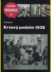 Krvavý podzim 1938  (odkaz v elektronickém katalogu)