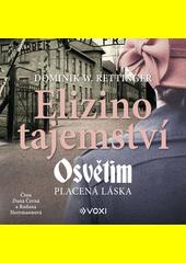 Elizino tajemství : Osvětim : placená láska  (odkaz v elektronickém katalogu)