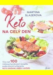 Keto na celý den : více než 100 nízkosacharidových receptů, podle kterých připravíte keto snídani, oběd i večeři  (odkaz v elektronickém katalogu)