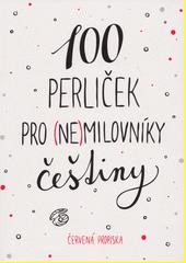100 perliček pro (ne)milovníky češtiny  (odkaz v elektronickém katalogu)