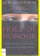 Price of honour : muslim women life the veil of silence on the Islamic world  (odkaz v elektronickém katalogu)