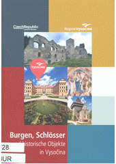 Burgen, Schlösser und historische Objekte in Vysočina : Region Vysočina (odkaz v elektronickém katalogu)