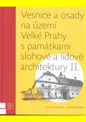 Vesnice a osady na území Velké Prahy s památkami slohové a lidové architektury. II.  (odkaz v elektronickém katalogu)