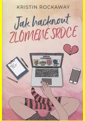 Jak hacknout zlomené srdce  (odkaz v elektronickém katalogu)