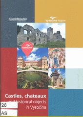 Castles, chateaux and historical objects in Vysočina : Vysočina region (odkaz v elektronickém katalogu)