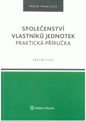 Společenství vlastníků jednotek : praktická příručka  (odkaz v elektronickém katalogu)