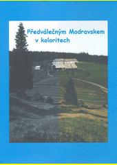 Předválečným Modravskem v koloritech (odkaz v elektronickém katalogu)