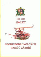 130 let Sboru dobrovolných hasičů Záboří : 1888-2018  (odkaz v elektronickém katalogu)
