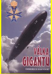 Válka gigantů : německé vzducholodi v 1. světové válce  (odkaz v elektronickém katalogu)