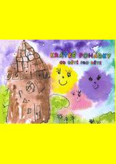 Krátké pohádky od dětí pro děti (odkaz v elektronickém katalogu)
