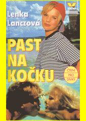 Past na kočku / Lenka Lanczová (odkaz v elektronickém katalogu)