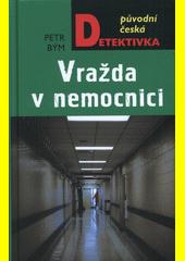 Vražda v nemocnici  (odkaz v elektronickém katalogu)
