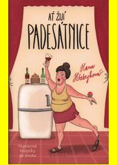 Ať žijí padesátnice : humorné historky ze života  (odkaz v elektronickém katalogu)