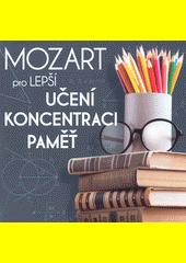 Mozart pro lepší učení, koncentraci, paměť (odkaz v elektronickém katalogu)