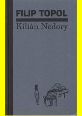 Kilián Nedory  (odkaz v elektronickém katalogu)