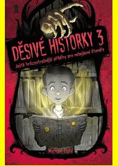 Děsivé historky 3 : ještě hrůzostrašnější příběhy pro nebojácné čtenáře  (odkaz v elektronickém katalogu)