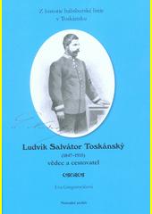 Ludvík Salvátor Toskánský (1847-1915) vědec a cestovatel : z historie habsburské linie v Toskánsku  (odkaz v elektronickém katalogu)