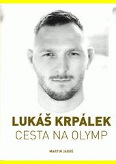 Lukáš Krpálek : cesta na Olymp  (odkaz v elektronickém katalogu)