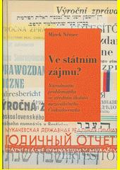 Ve státním zájmu? : národnostní problematika ve středním školství meziválečného Československa  (odkaz v elektronickém katalogu)