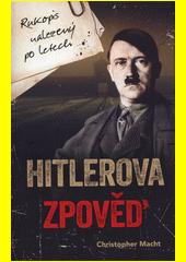 Hitlerova zpověď : rukopis nalezený po letech  (odkaz v elektronickém katalogu)