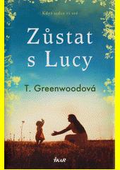 Zůstat s Lucy  (odkaz v elektronickém katalogu)