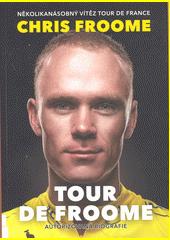 Tour de Froome : autorizovaná biografie  (odkaz v elektronickém katalogu)